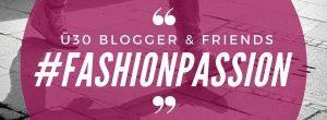 Aktion #Fasionpassion der ü30Blogger & Friends