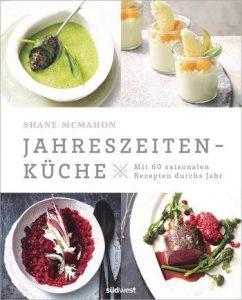 Saisonales und Regionales Kochbuch mit 60 Rezepten