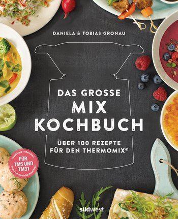 Ein Kochbuch für den Thermomix®