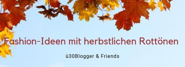 Fashion-Ideen mit herbstlichen Rottönen - ü30Blogger & Friends