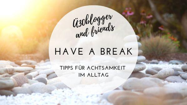 Have a break Blogparade